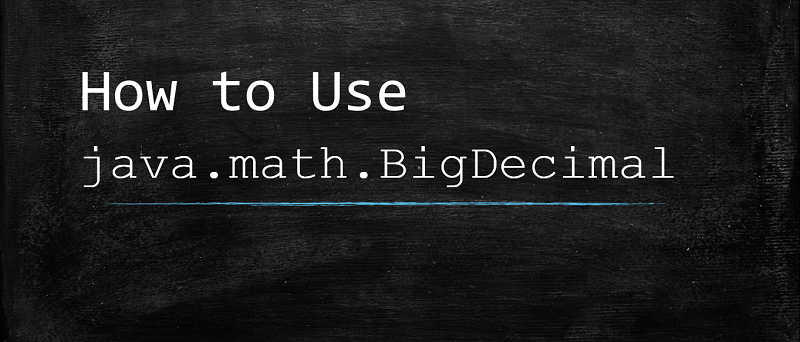 How to use BigDecimal in Java by Examples
