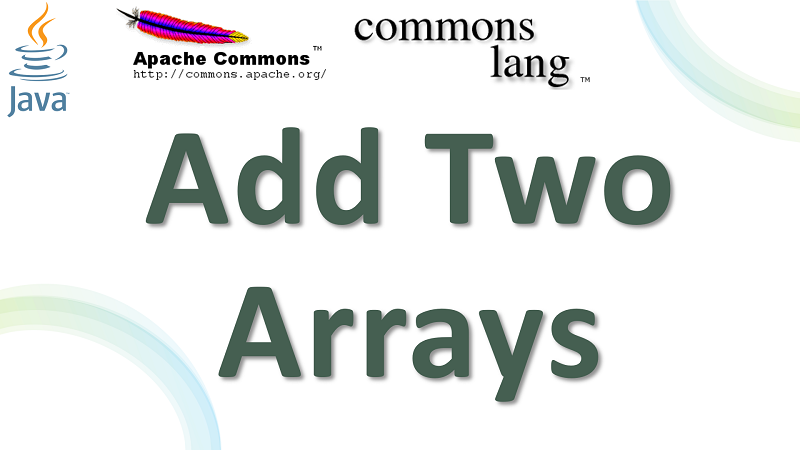 Java Add Two Arrays using Apache Commons Lang