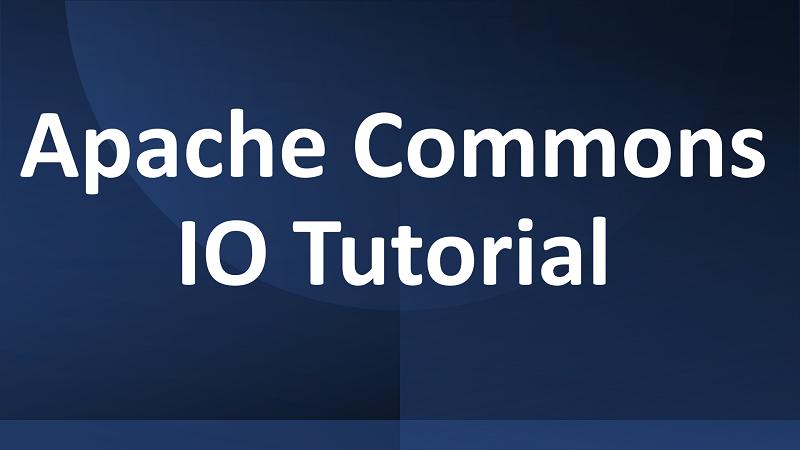 Java Apache Commons IO Tutorial