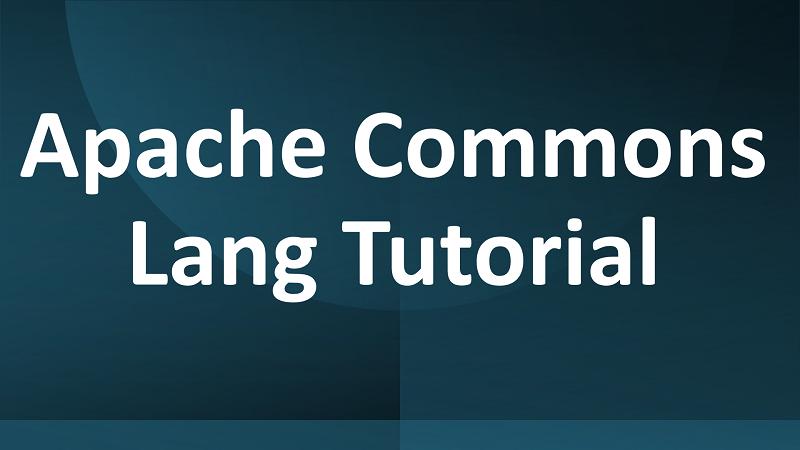 Java Apache Commons Lang Tutorial