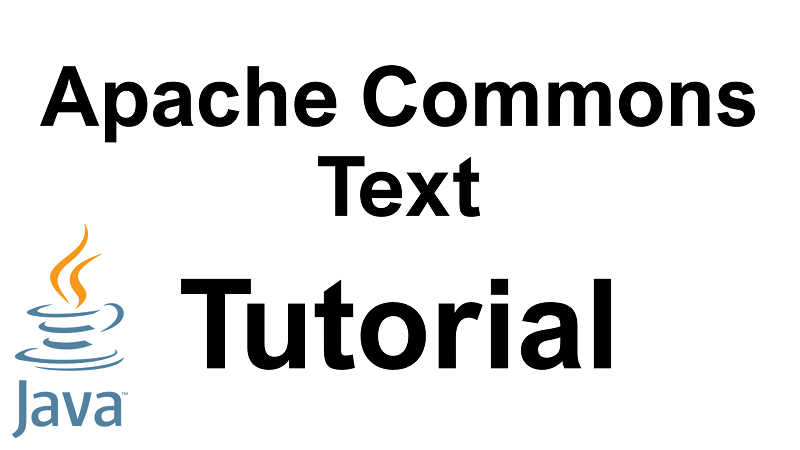 Java Apache Commons Text Tutorial