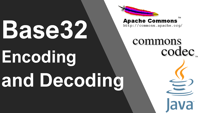 Base32 Encoding and Decoding in Java using Apache Commons Codec