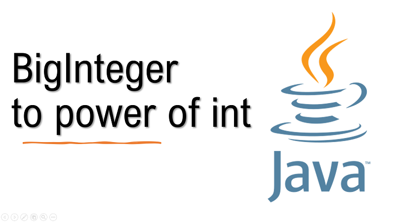 Java calculate the value of a BigInteger to the power of a number
