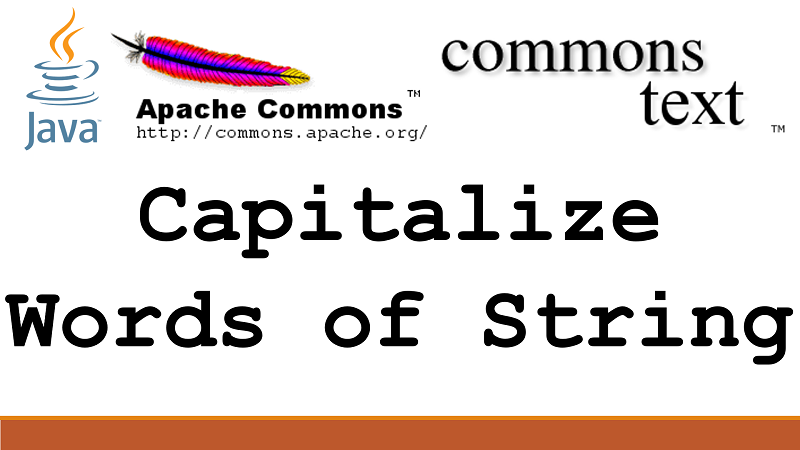 Capitalize First Letter of each Word of String in Java using Apache Commons Text