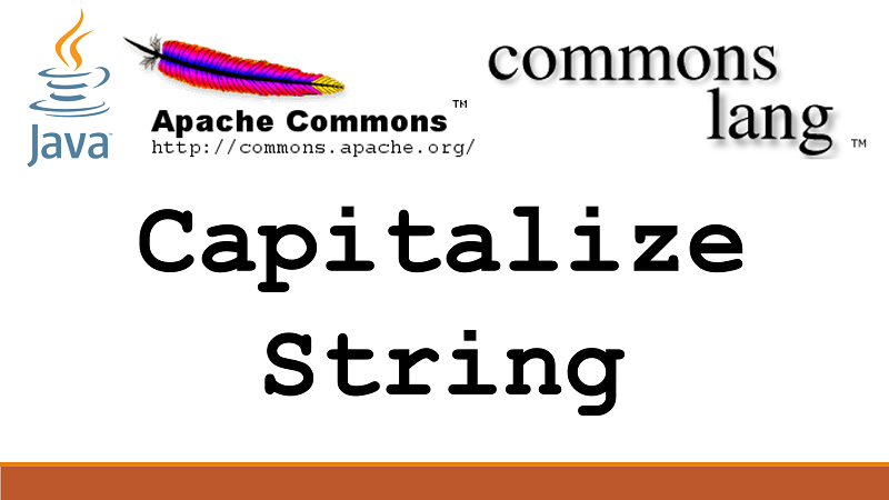Capitalize First Letter of a String in Java using Apache Commons Lang