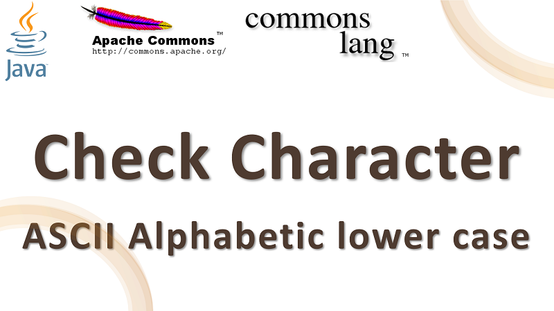 Java Check Character is ASCII Alphabetic Lower Case using Apache Commons Lang