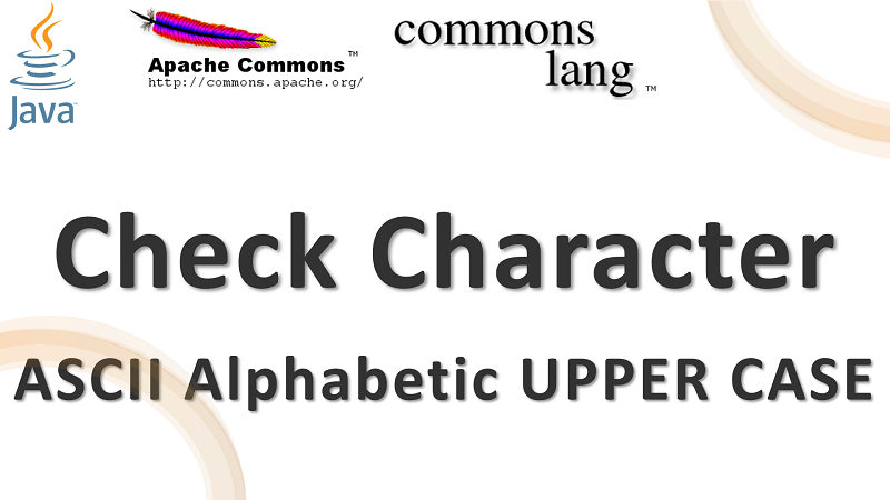 Java Check Character is ASCII Alphabetic Upper Case using Apache Commons Lang