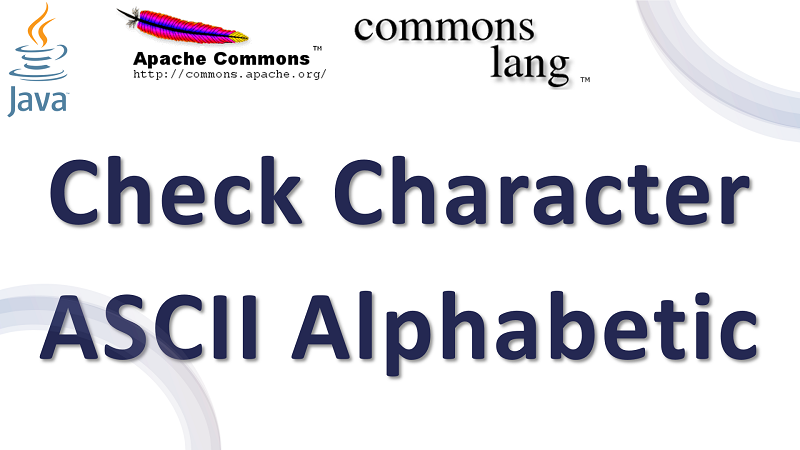 Java Check Character is ASCII Alphabetic using Apache Common Lang