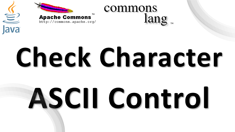 Java Check Character is ASCII Control Character using Apache Commons Lang