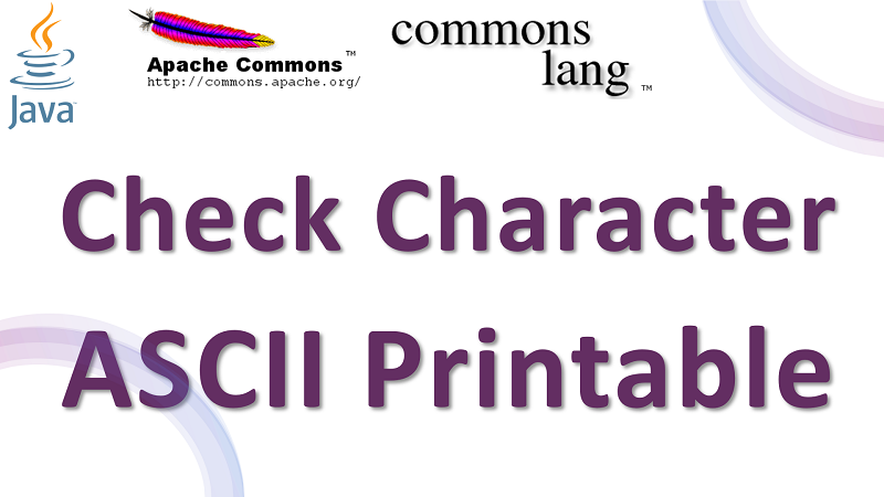 Java Check Character is ASCII Printable using Apache Commons Lang