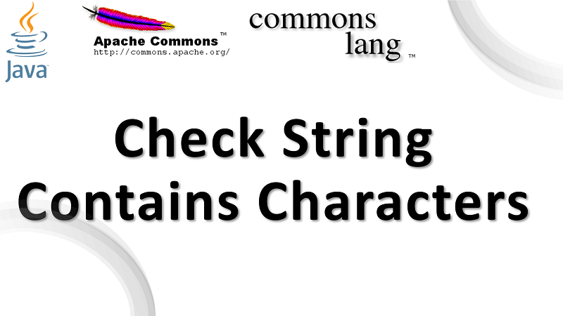 Java Check a String Contains Any Characters using Apache Commons Lang