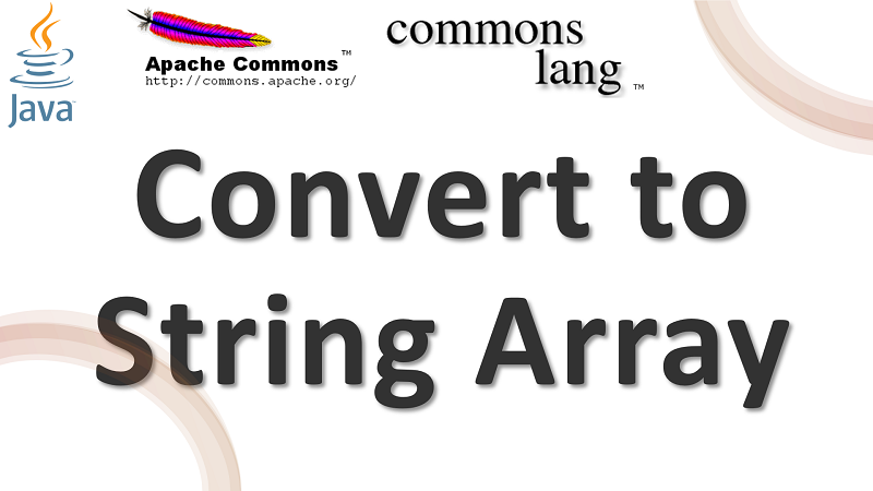 Java Convert Array of Objects to Array of Strings using Apache Commons Lang