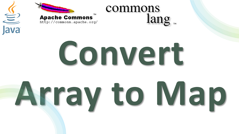 Java Convert Array to Map using Apache Commons Lang