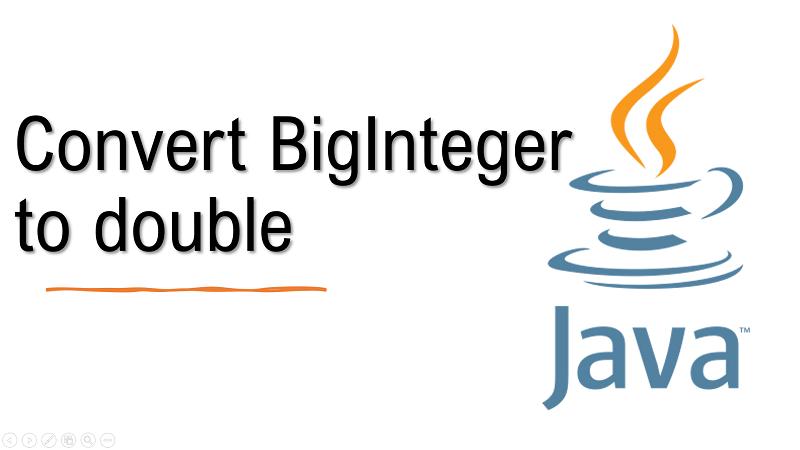 Java convert BigInteger to double