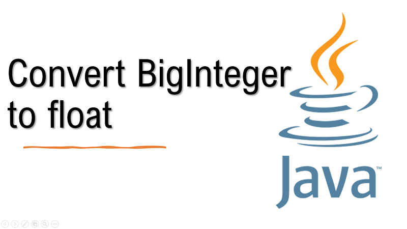 Java convert BigInteger to float
