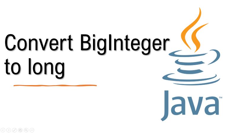 Java convert BigInteger to long