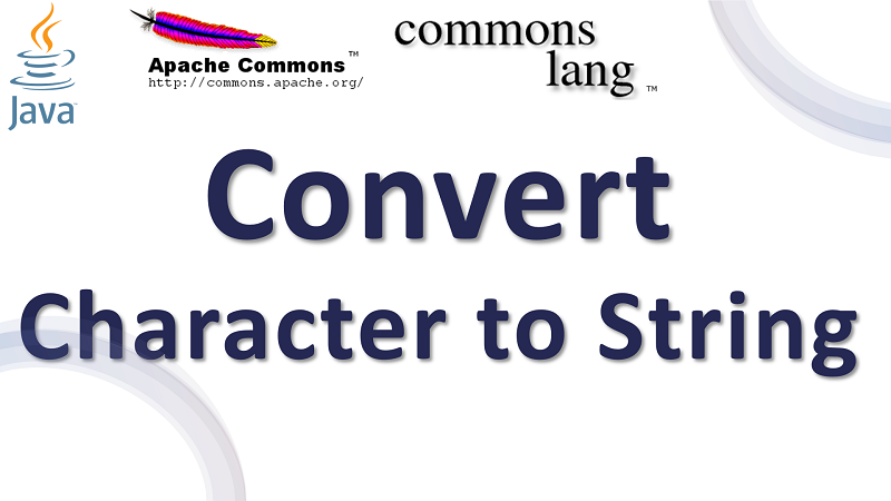 Java Convert Character to String using Apache Commons Lang