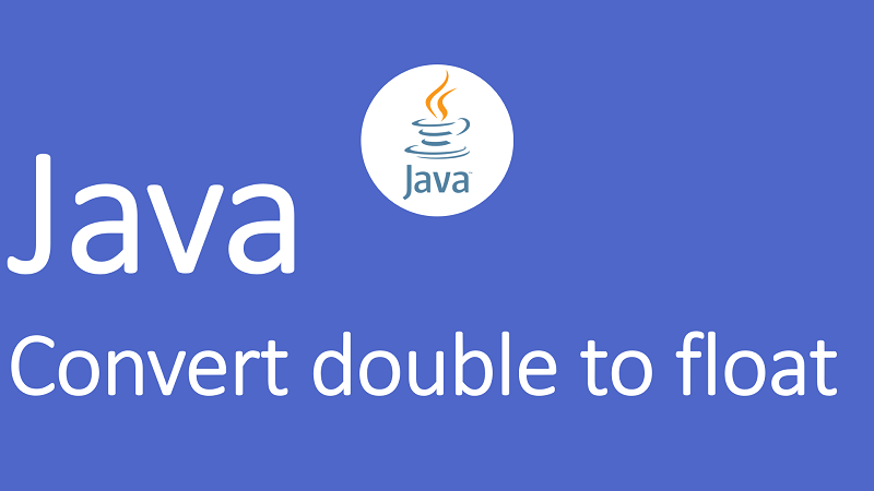 Convert double to float in Java