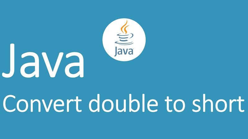 Convert double to short in Java