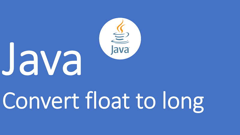 Convert float to long in Java