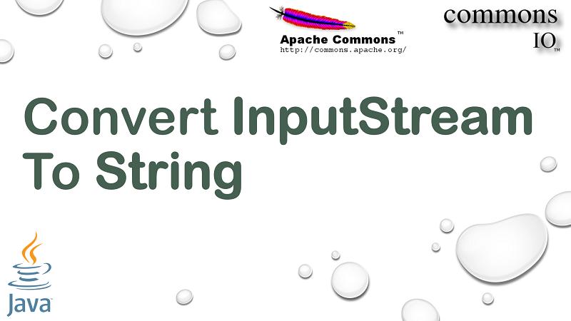Convert InputStream to String in Java using Apache Commons IO