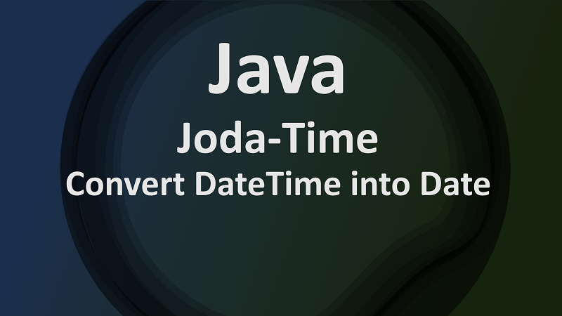 Convert Joda-Time DateTime into Date in Java