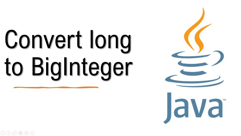 Java convert long to BigInteger