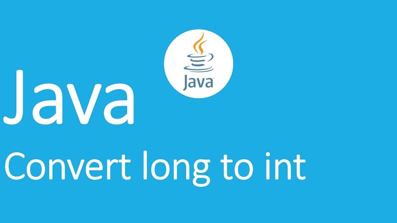 Convert long to int in Java