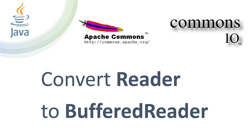 Convert Reader into BufferedReader in Java using Apache Commons IO