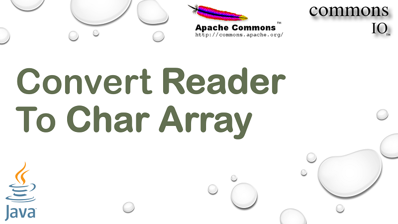 Convert Reader to Char Array in Java using Apache Commons IO