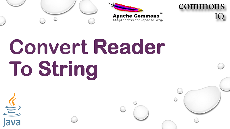 Convert Reader to String in Java using Apache Commons IO