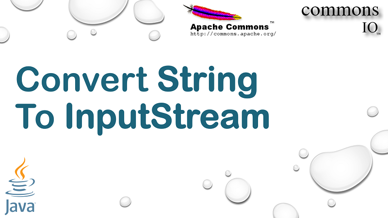 Convert String to InputStream in Java using Apache Commons IO