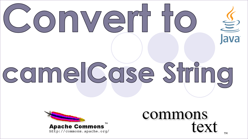 Convert words in a String into camelCase in Java using Apache Commons Text