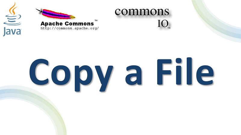 Copy a File in Java using Apache Commons IO