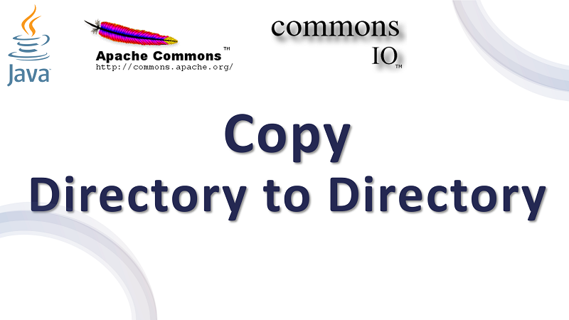 Copy Directory to Directory in Java using Apache Commons IO