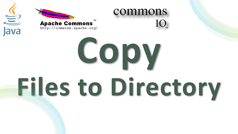 Copy List of Files to Directory in Java using Apache Commons IO