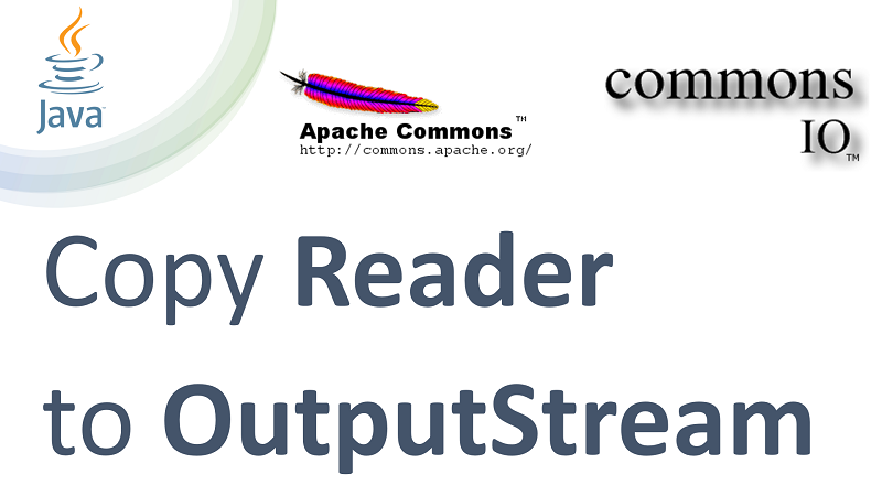 Copy Reader to OutputStream in Java using Apache Commons IO