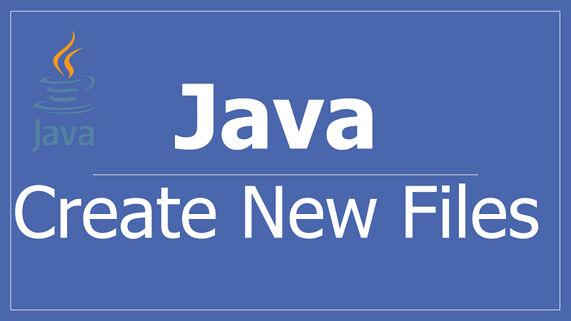 Create New Files in Java