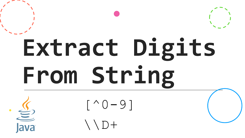 Extract Digits from a String in Java using regular expression