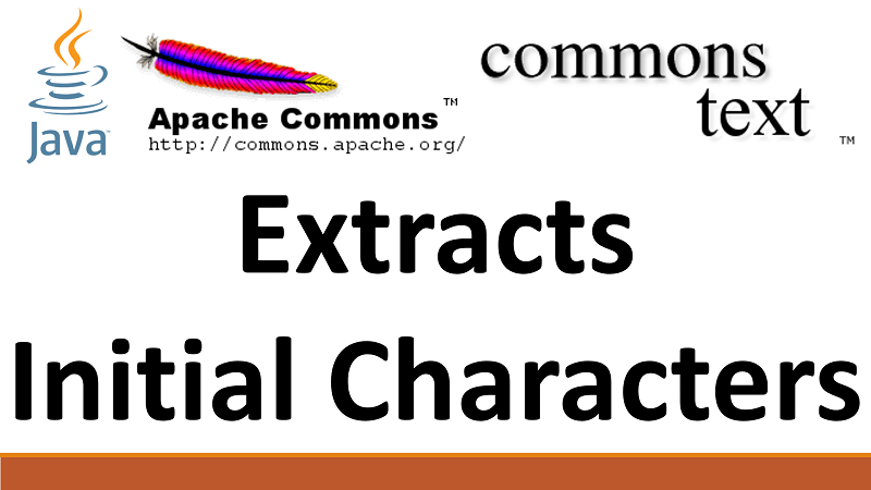 Java extracts initial characters from each word in a String using Apache Commons Text