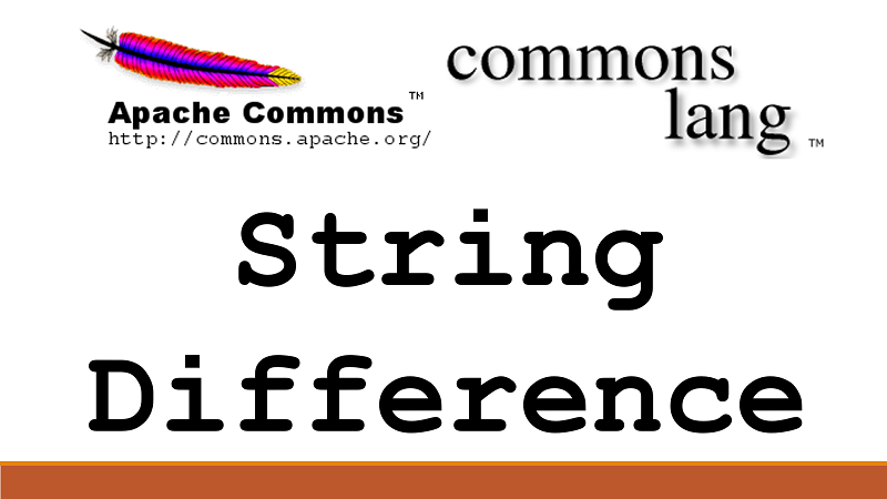 Java Find Difference between two Strings using StringUtils Apache Commons Lang