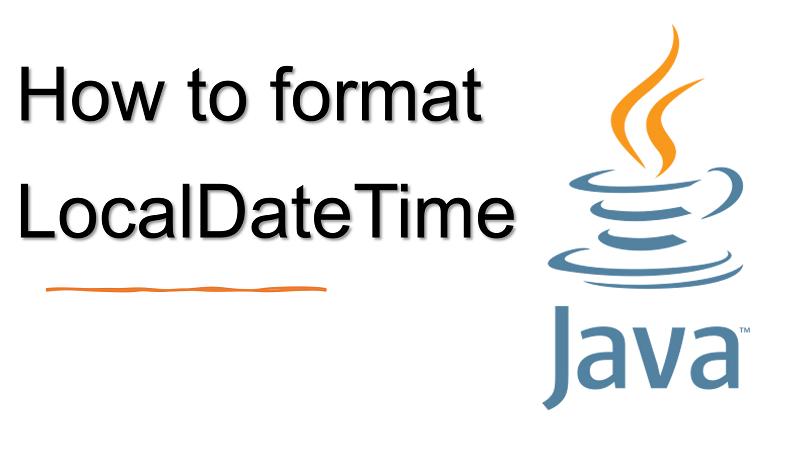 Java format LocalDateTime value to String