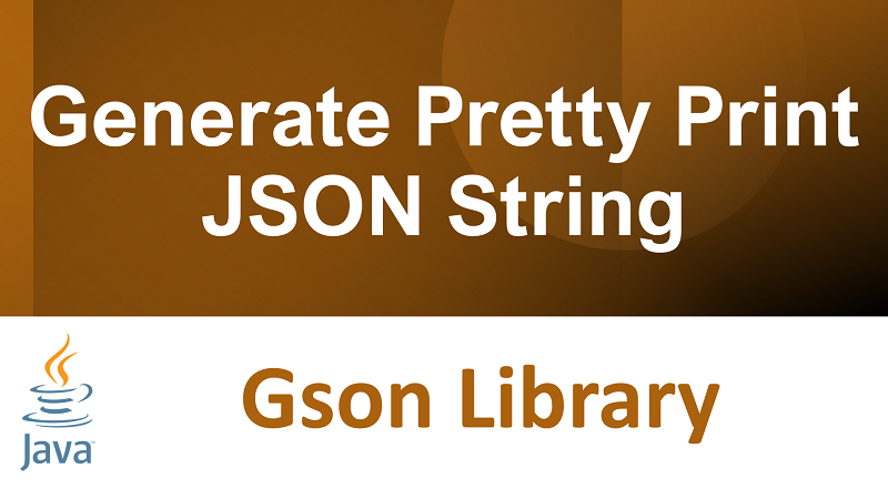 Generate Pretty Print JSON String in Java using Gson