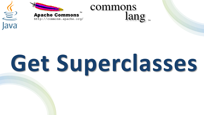 Java Get All Superclasses of a Class using Apache Commons Lang