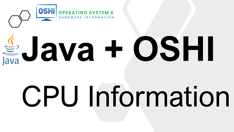 Get CPU Information in Java using OSHI library
