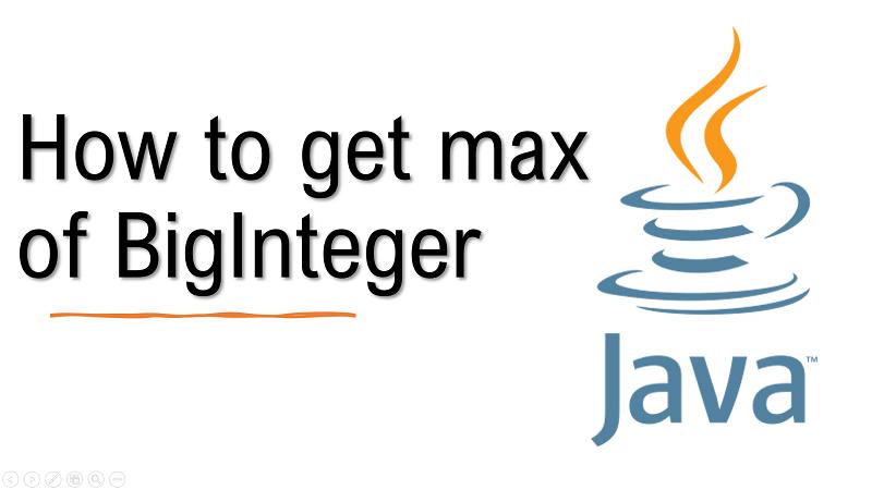 Java get maximum value of two BigInteger values