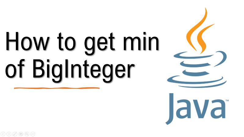 Java get minimum value of two BigInteger values