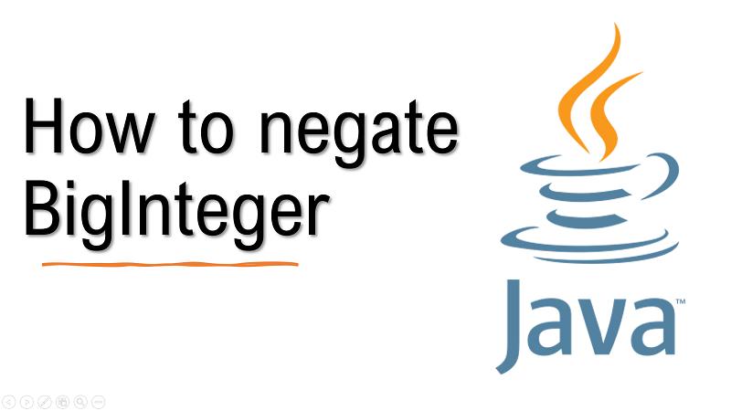 Java get negative value of BigInteger
