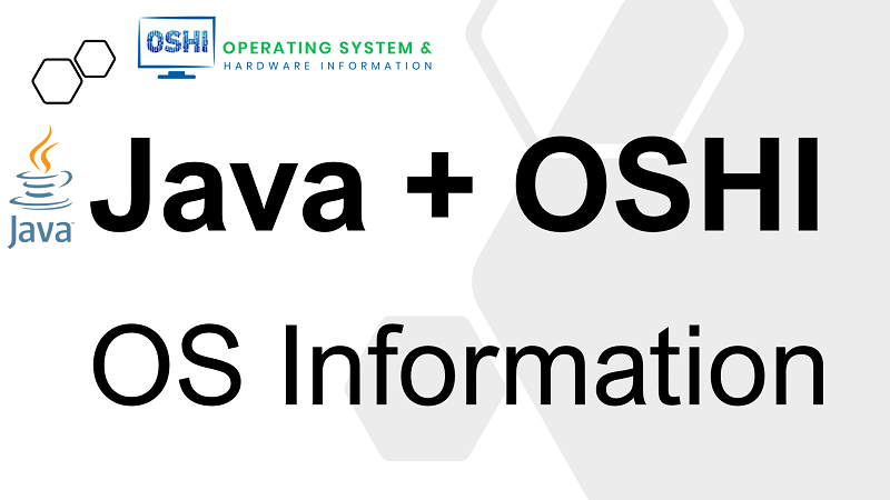 Get Operating System Information in Java using OSHI library