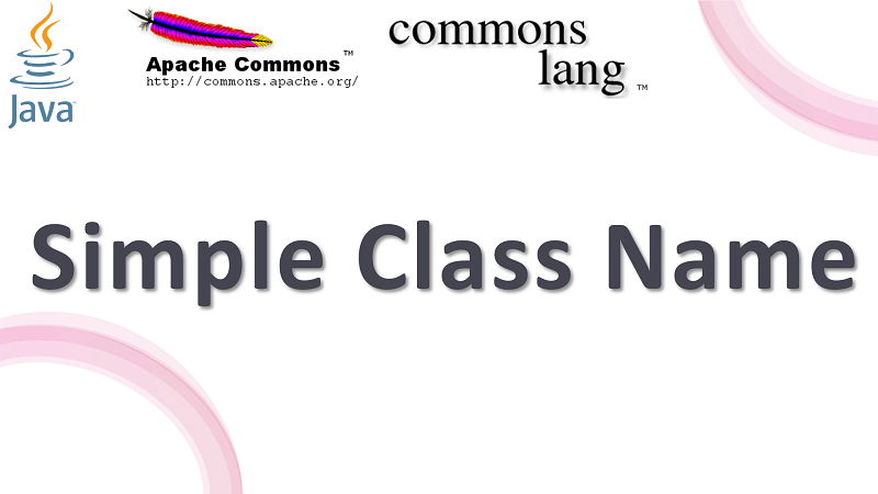 Java Get Simple Name of Class in Null-safe using Apache Commons Lang